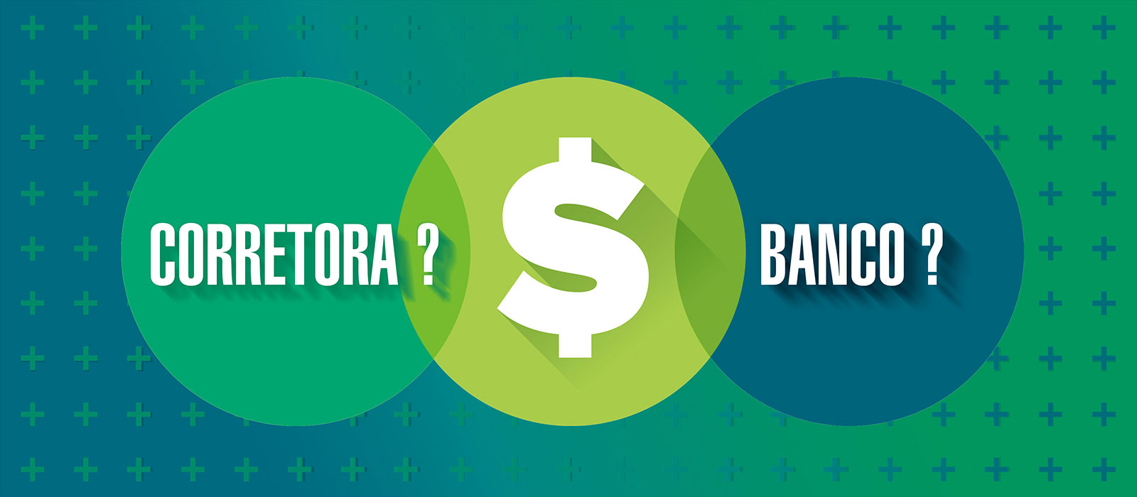Banco ou corretora independente?